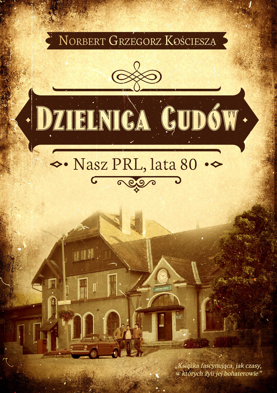 DZIELNICA CUDÓW - Norbert Grzegorz Kościesza